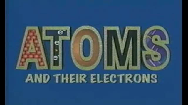 Atoms and their Electrons