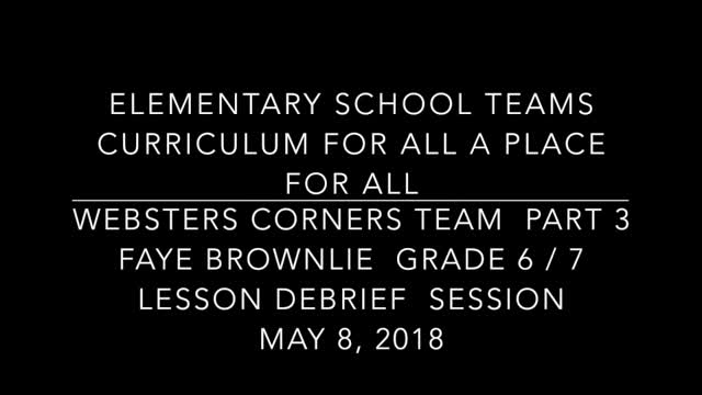 School Teams Websters Corners Elementary Faye Brownlie May 8, 2018 Lesson Debrief