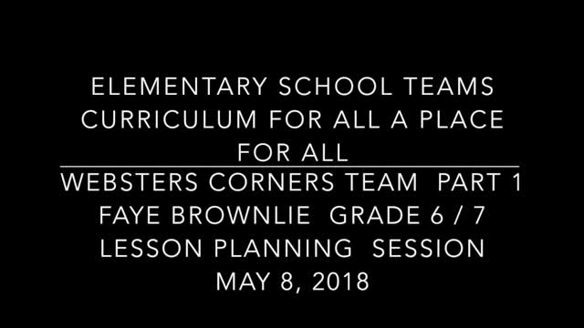 School Teams Websters Corners Elementary Faye Brownlie May 8, 2018 Lesson Preparation